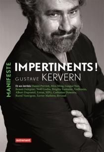 Impertinents ! : manifeste - GustaveKervern