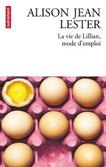 La vie de Lillian, mode d'emploi - Alison JeanLester