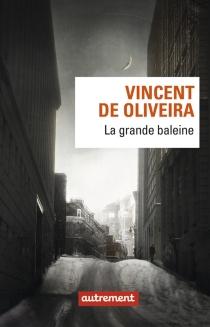 La grande baleine - Vincent deOliveira