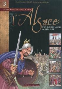 Cette histoire qui a fait l'Alsace - ChristopheCarmona