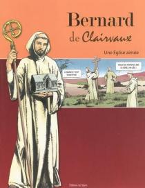 Bernard de Clairvaux : une Eglise aimée -