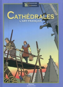 Cathédrales : l'art français - JulienGrycan