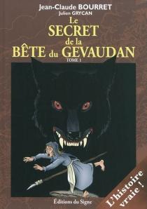Le secret de la bête du Gévaudan - Jean-ClaudeBourret