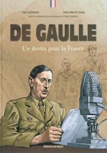 De Gaulle : un destin pour la France - Jean-MarieCuzin