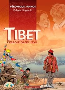 Tibet : l'espoir dans l'exil - PhilippeGlogowski