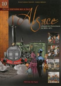 Cette histoire qui a fait l'Alsace - RobertBressy