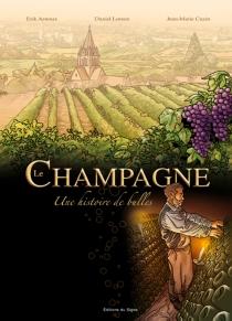 Le champagne : une histoire de bulles - ErikArnoux