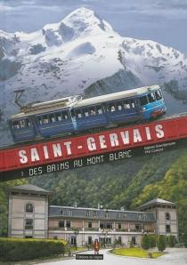 Saint-Gervais : des bains au Mont-Blanc - PhilCastaza