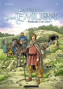 De Milian à saint Emilion : itinéraire d'un saint - Bad