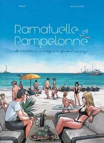 Ramatuelle et Pampelonne : de l'histoire d'un village à la légende d'une plage - Jean-MarieCuzin