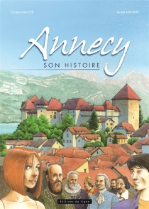 Annecy : son histoire - M. Anoudry
