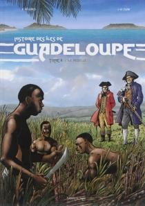Histoire des îles de Guadeloupe - RenéBelenus