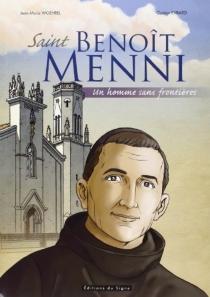 Saint Benoît Menni : un homme sans frontières - Jean MarieWoehrel