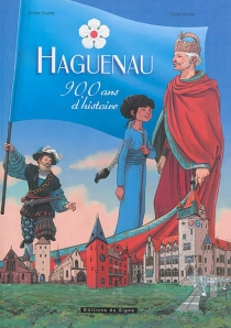 Haguenau : 900 ans d'histoire - DanyMuller