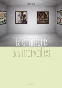 La chambre des merveilles - FrancineBibian