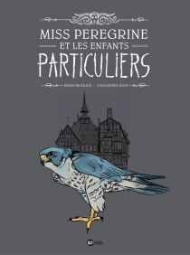 Miss Peregrine et les enfants particuliers - CassandraJean