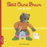 Petit Ours Brun sur le pot - MarieAubinais, DanièleBour