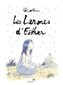Les larmes d'Esther - Robin