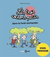 Les trois cochons petits - MichelVan Zeveren