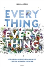 Everything, everything : le plus grand risque est de ne pas en prendre - NicolaYoon