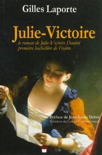 Julie-Victoire : le roman de Julie-Victoire Daubié, première bachelière de France - GillesLaporte