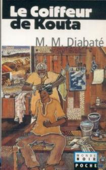 Le coiffeur de Kouta - Massa MakanDiabaté