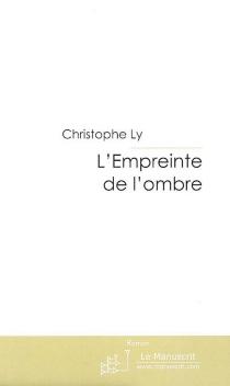 L'empreinte de l'ombre - ChristopheLy
