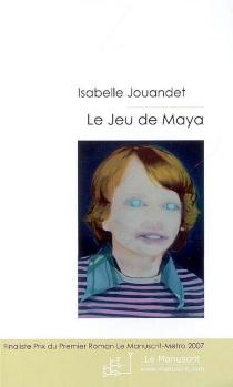 Le jeu de Maya - IsabelleJouandet