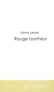 Rouge bonheur - KarineLebert