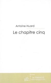 Le chapitre cinq - AntoineHuard