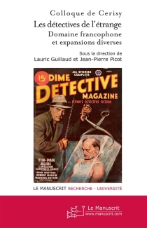 Les détectives de l'étrange - Centre culturel international . Colloque (1999)