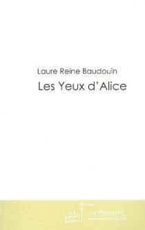 Les yeux d'Alice - Laure-ReineBaudouin