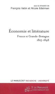 Economie et littérature : France et Grande-Bretagne 1815-1848 -