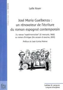 José Maria Guelbenzu : un rénovateur de l'écriture du roman espagnol contemporain : du roman expérimentaliste (El mercurio, 1968) au roman d'intrigue (No acosen al asesino, 2001) - LydieRoyer