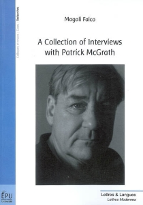 A collection of interviews with Patrick McGrath - Magali Falco