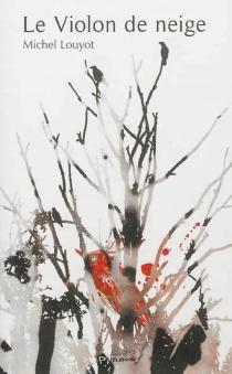 Le violon de neige - MichelLouyot