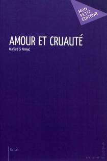 Amour et cruauté - DjaffardSi Ahmed