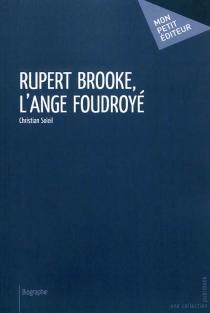 Rupert Brooke, l'ange foudroyé : biographie - ChristianSoleil
