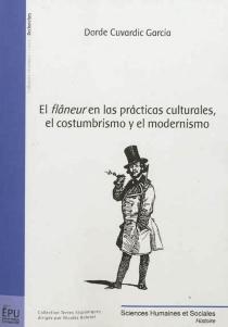 El flâneur en las praticas culturales, el costumbrismo y el modernismo - DordeCuvardic Garcia