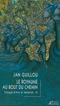 Trilogie d'Arn le Templier - JanGuillou