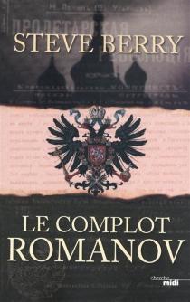 Le complot Romanov - SteveBerry