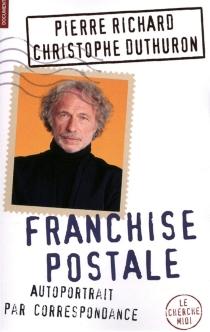 Franchise postale : autoportrait par correspondance - ChristopheDuthuron