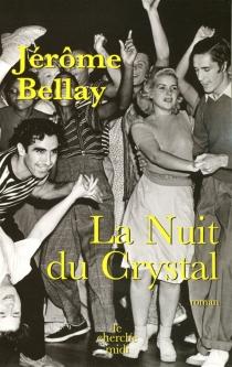 La nuit du Crystal - JérômeBellay