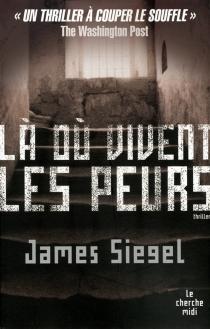 Là où vivent les peurs... - JamesSiegel