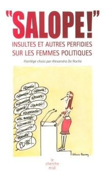 Salope ! : insultes et autres perfidies sur les femmes politiques -