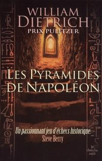 Les pyramides de Napoléon - WilliamDietrich