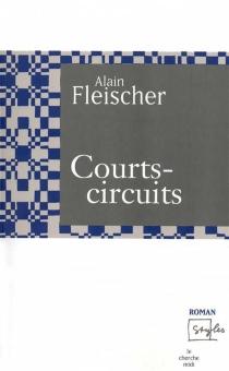Courts-circuits - AlainFleischer