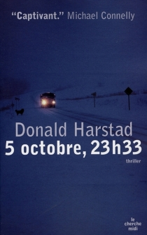 5 octobre, 23 h 33 - Donald Harstad