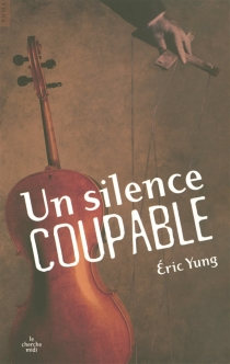 Un silence coupable - Éric Yung