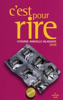 C'est pour rire : vitamine annuelle hilarante 2009 -